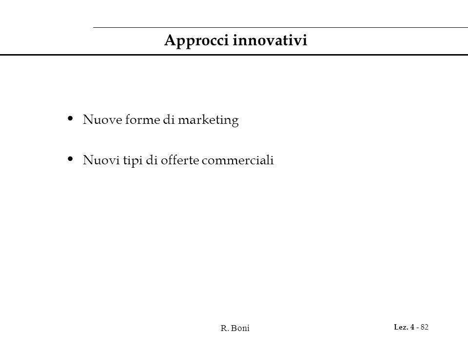 Approcci innovativi Nuove forme di marketing