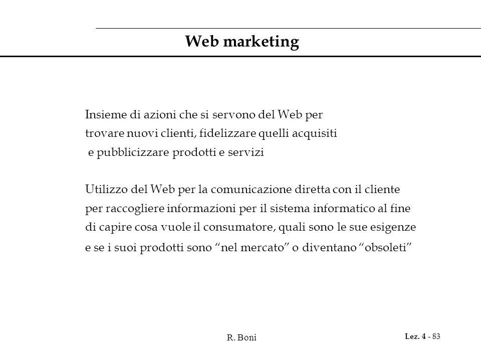 Web marketing Insieme di azioni che si servono del Web per