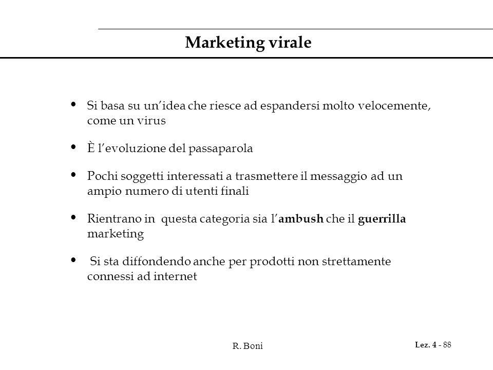 Marketing virale Si basa su un'idea che riesce ad espandersi molto velocemente, come un virus. È l'evoluzione del passaparola.