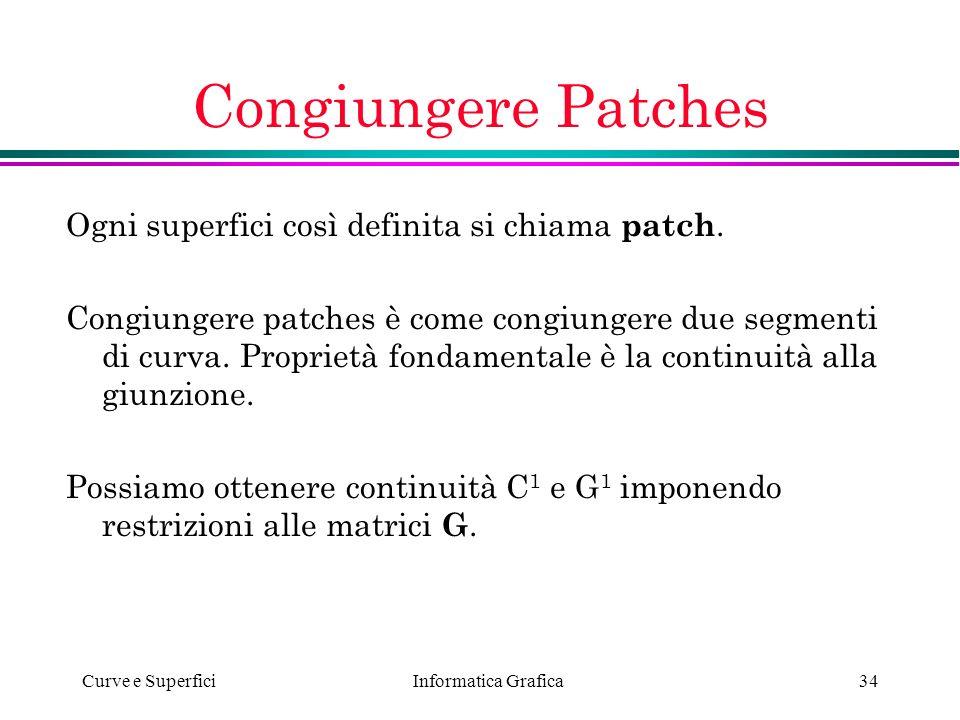 Congiungere Patches Ogni superfici così definita si chiama patch.