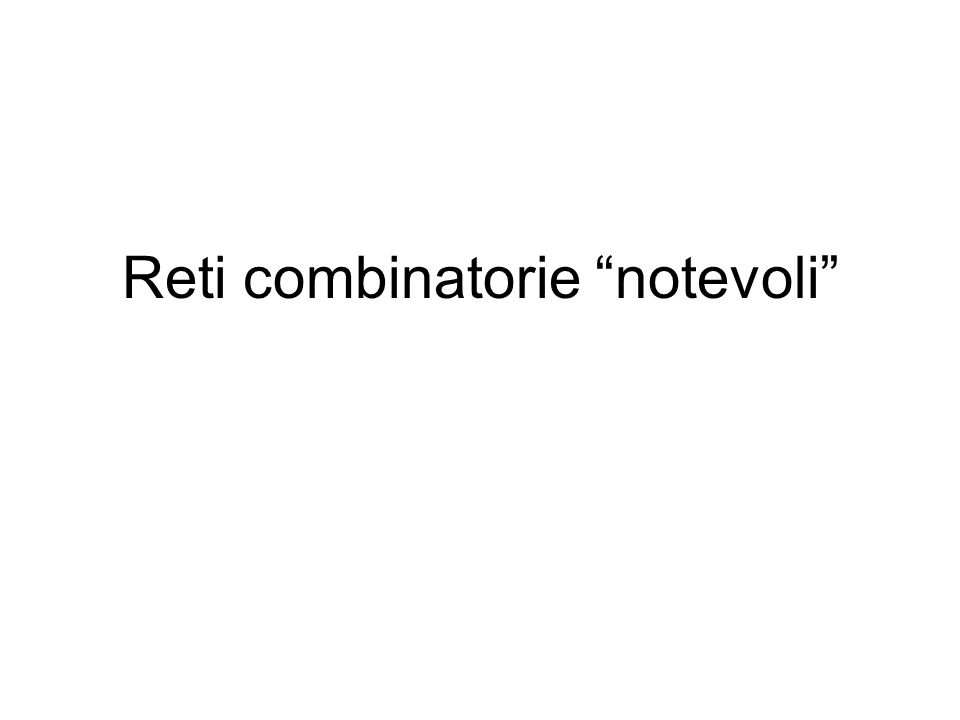 Reti combinatorie notevoli