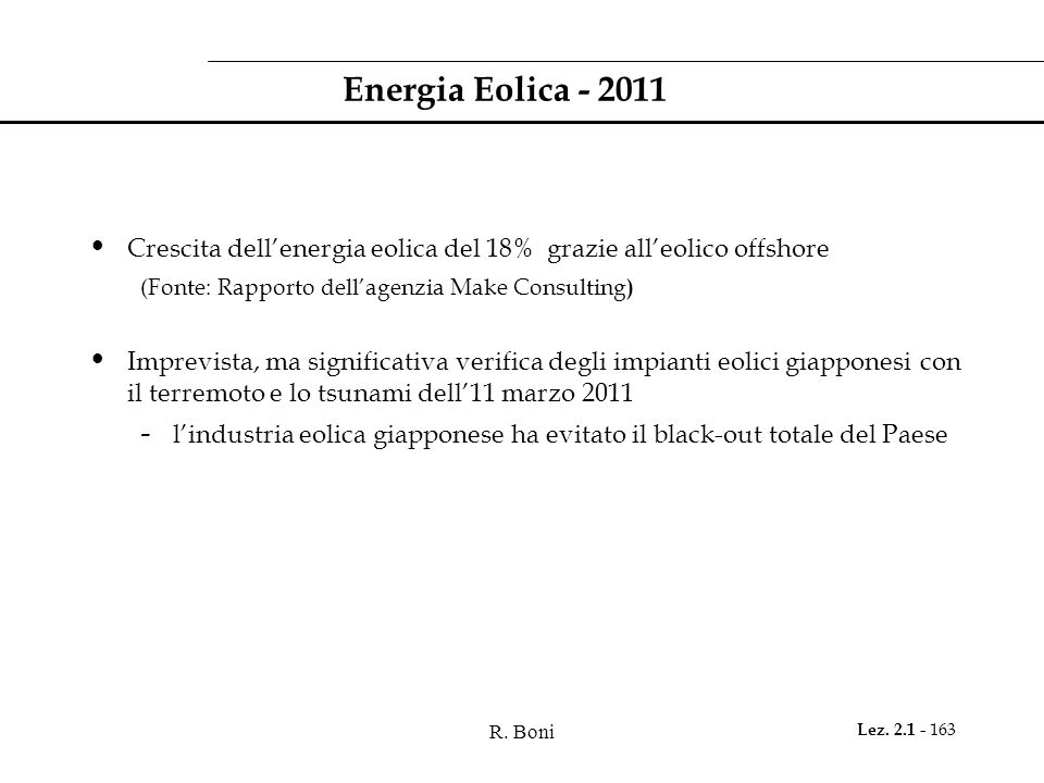 Energia Eolica - 2011 Crescita dell'energia eolica del 18% grazie all'eolico offshore. (Fonte: Rapporto dell'agenzia Make Consulting)