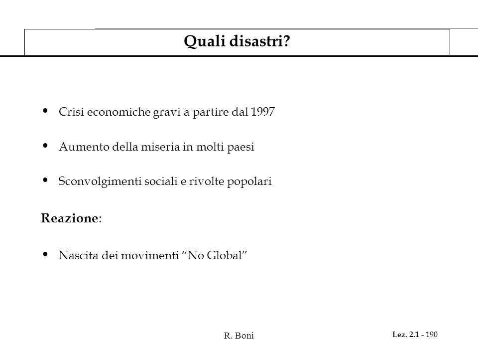 Quali disastri Reazione: Crisi economiche gravi a partire dal 1997