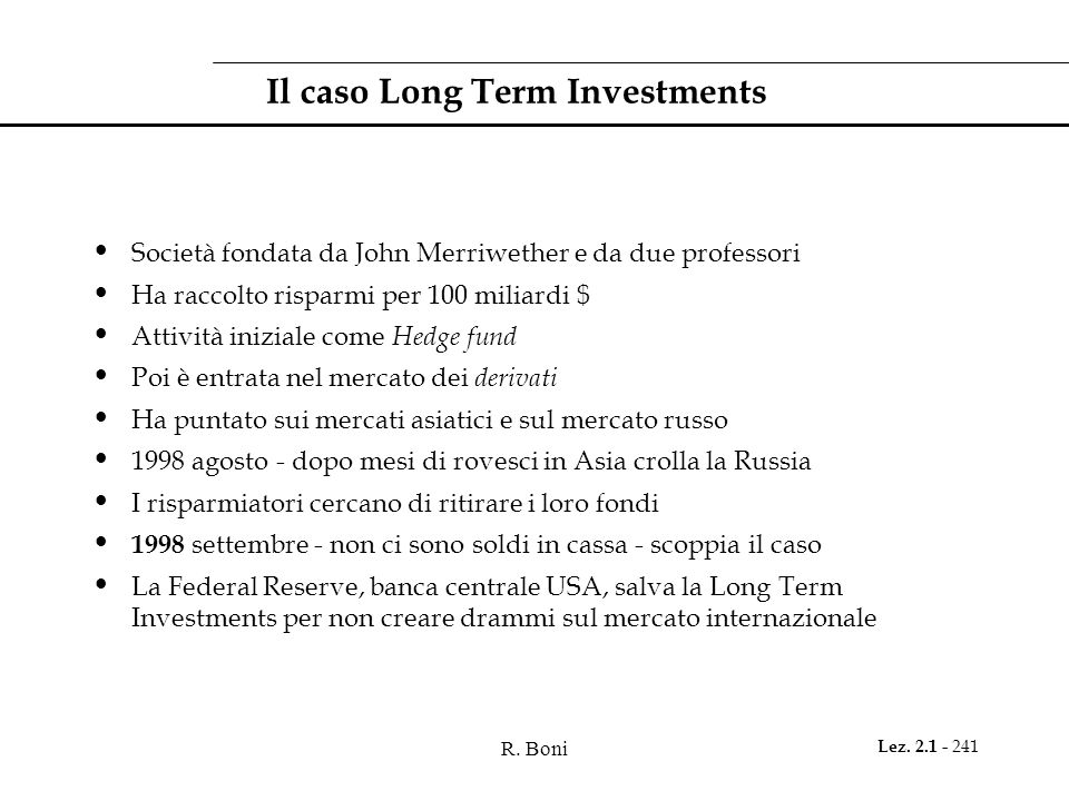 Il caso Long Term Investments
