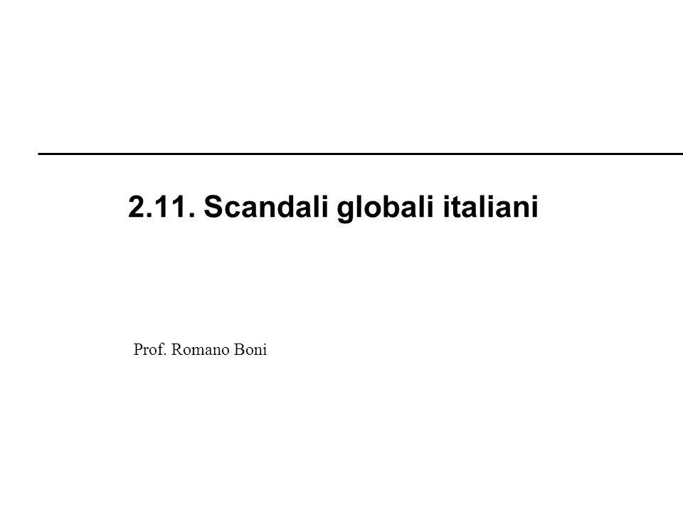 2.11. Scandali globali italiani