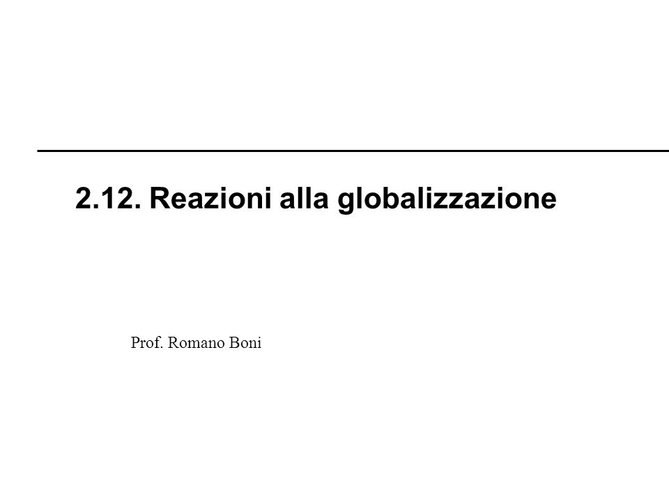 2.12. Reazioni alla globalizzazione