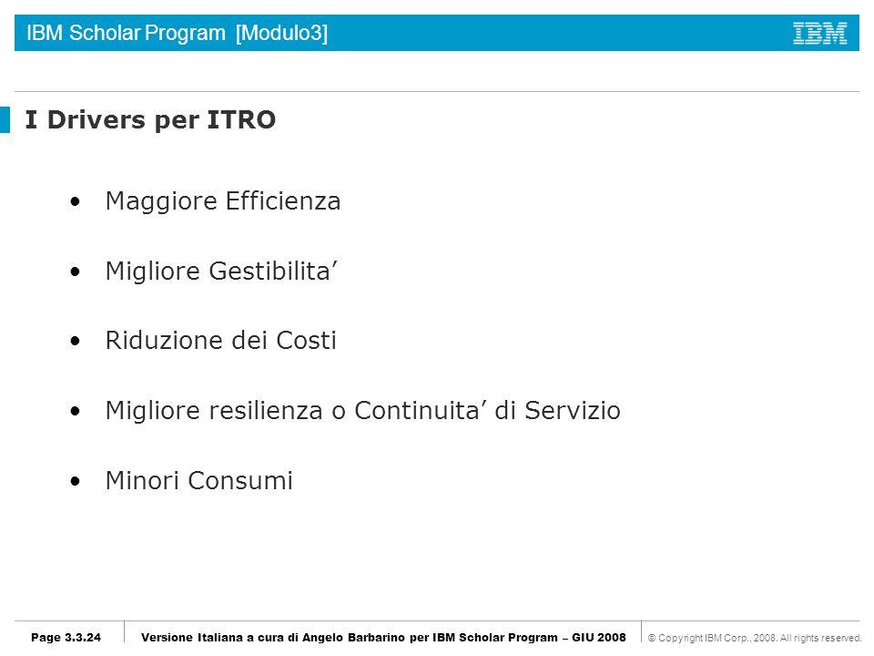 I Drivers per ITRO Maggiore Efficienza. Migliore Gestibilita' Riduzione dei Costi. Migliore resilienza o Continuita' di Servizio.