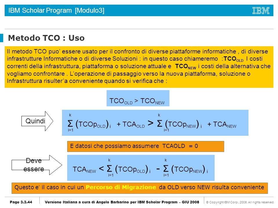Σ (TCOpOLD) i + TCAOLD > Σ (TCOpNEW) i + TCANEW