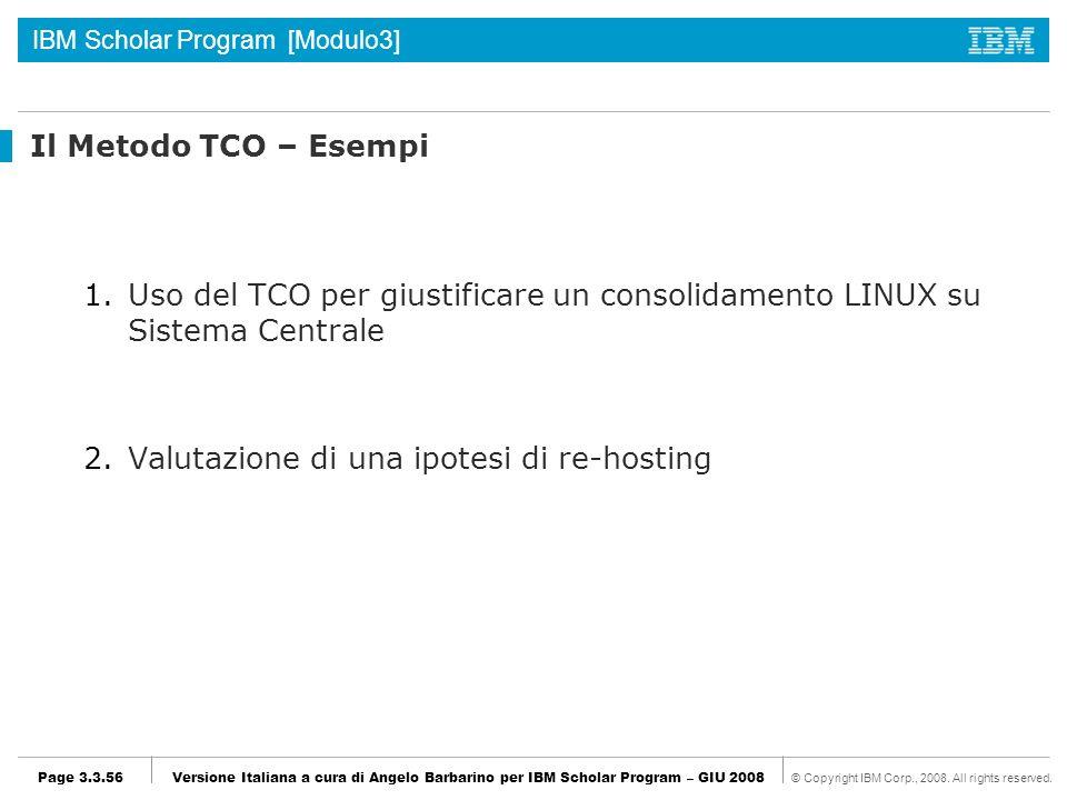 Il Metodo TCO – Esempi Uso del TCO per giustificare un consolidamento LINUX su Sistema Centrale.