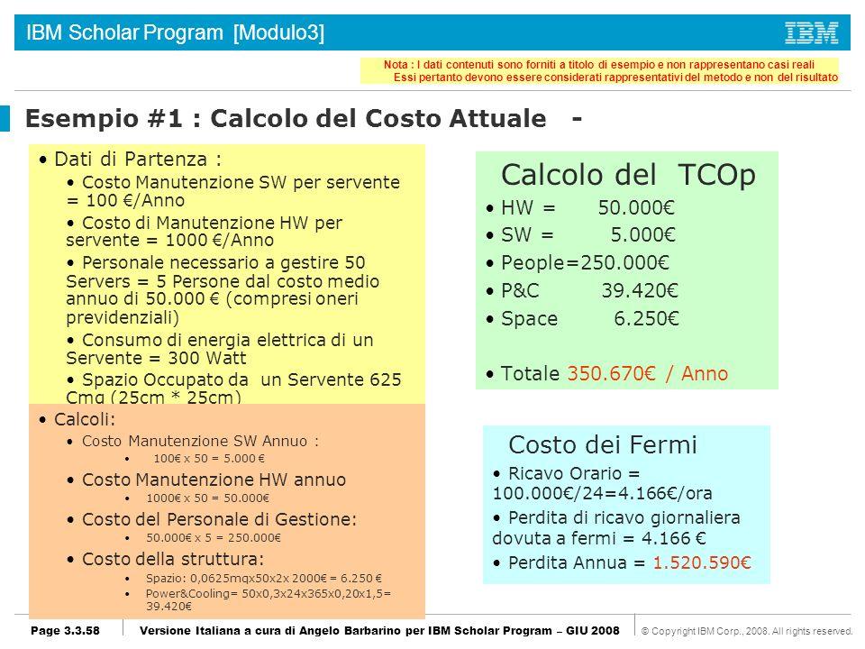 Esempio #1 : Calcolo del Costo Attuale -