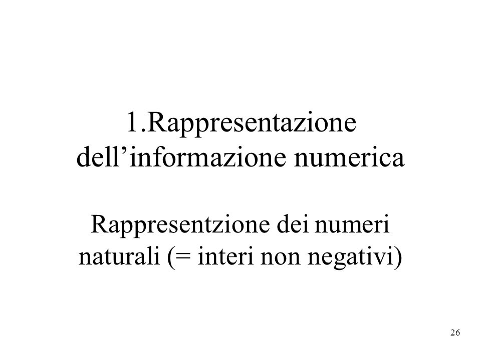 1.Rappresentazione dell'informazione numerica
