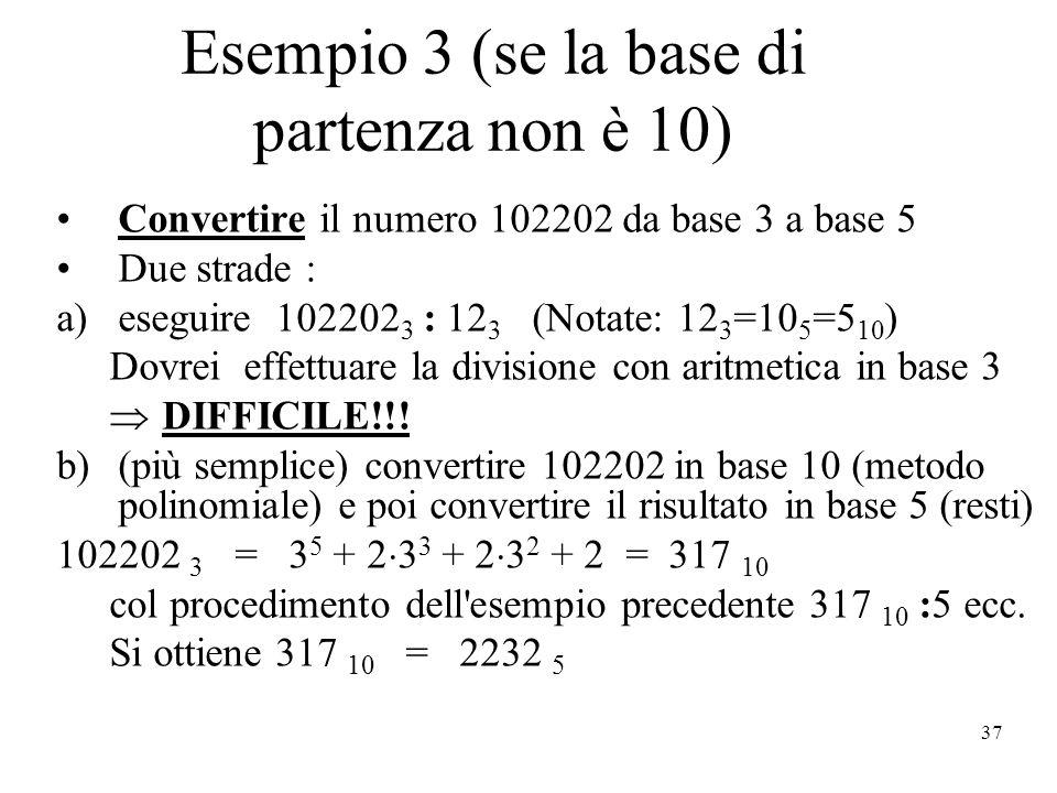 Esempio 3 (se la base di partenza non è 10)