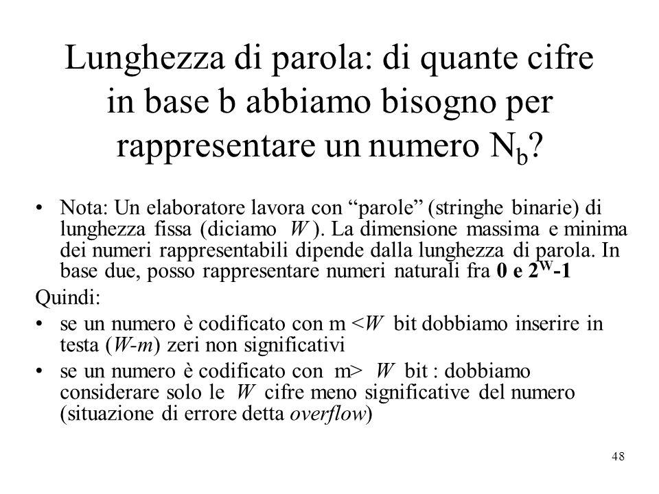 Lunghezza di parola: di quante cifre in base b abbiamo bisogno per rappresentare un numero Nb