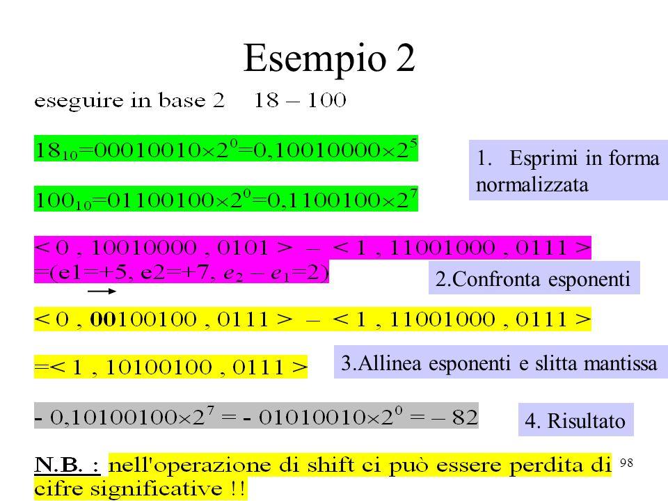 Esempio 2 Esprimi in forma normalizzata 2.Confronta esponenti