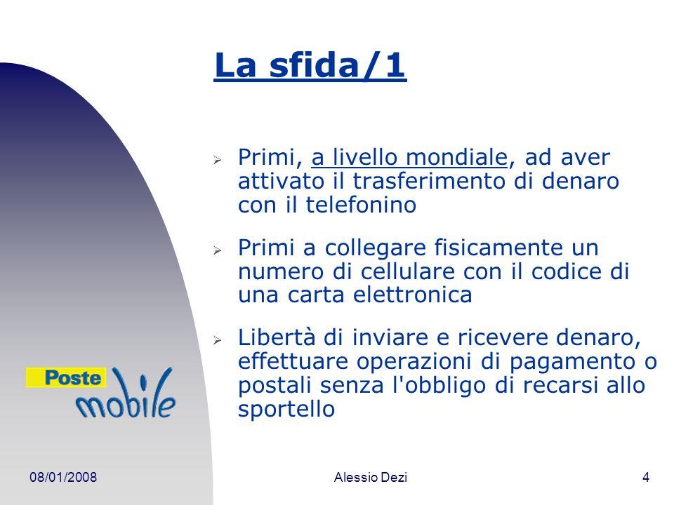 La sfida/1 Primi, a livello mondiale, ad aver attivato il trasferimento di denaro con il telefonino.