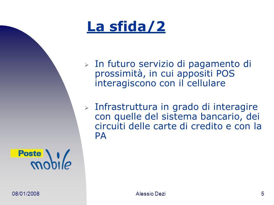 La sfida/2 In futuro servizio di pagamento di prossimità, in cui appositi POS interagiscono con il cellulare.
