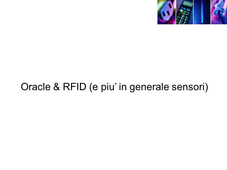 Oracle & RFID (e piu' in generale sensori)
