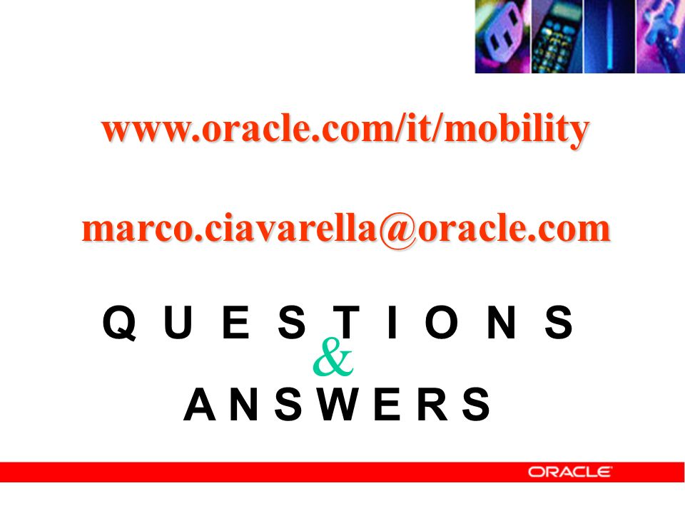 & Q U E S T I O N S A N S W E R S www.oracle.com/it/mobility