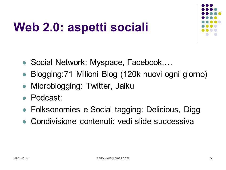 Web 2.0: aspetti sociali Social Network: Myspace, Facebook,…