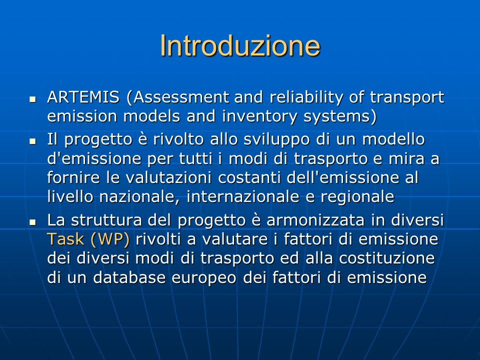 IntroduzioneARTEMIS (Assessment and reliability of transport emission models and inventory systems)