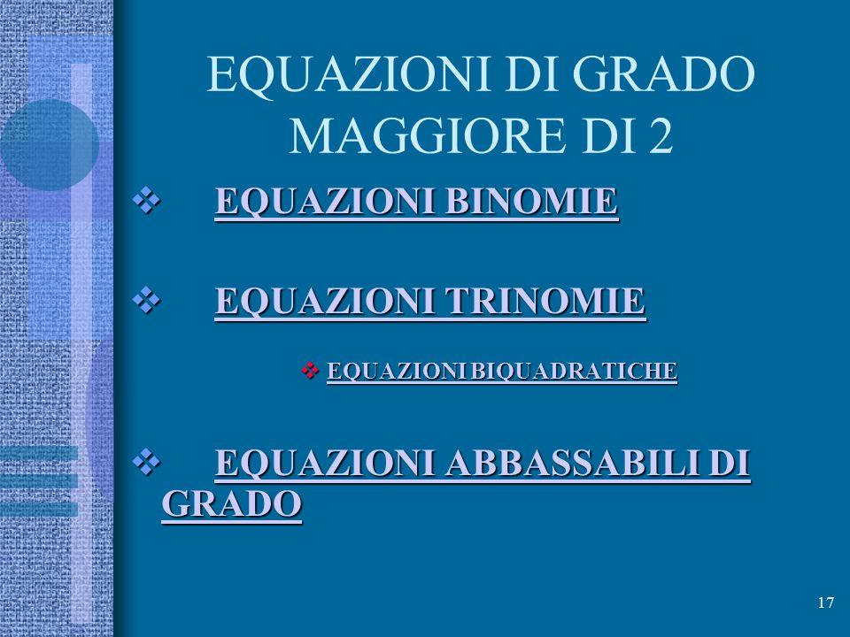 EQUAZIONI DI GRADO MAGGIORE DI 2