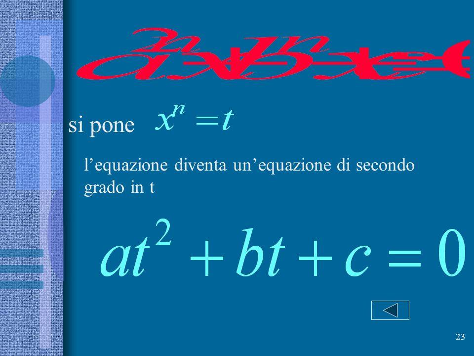 si pone l'equazione diventa un'equazione di secondo grado in t
