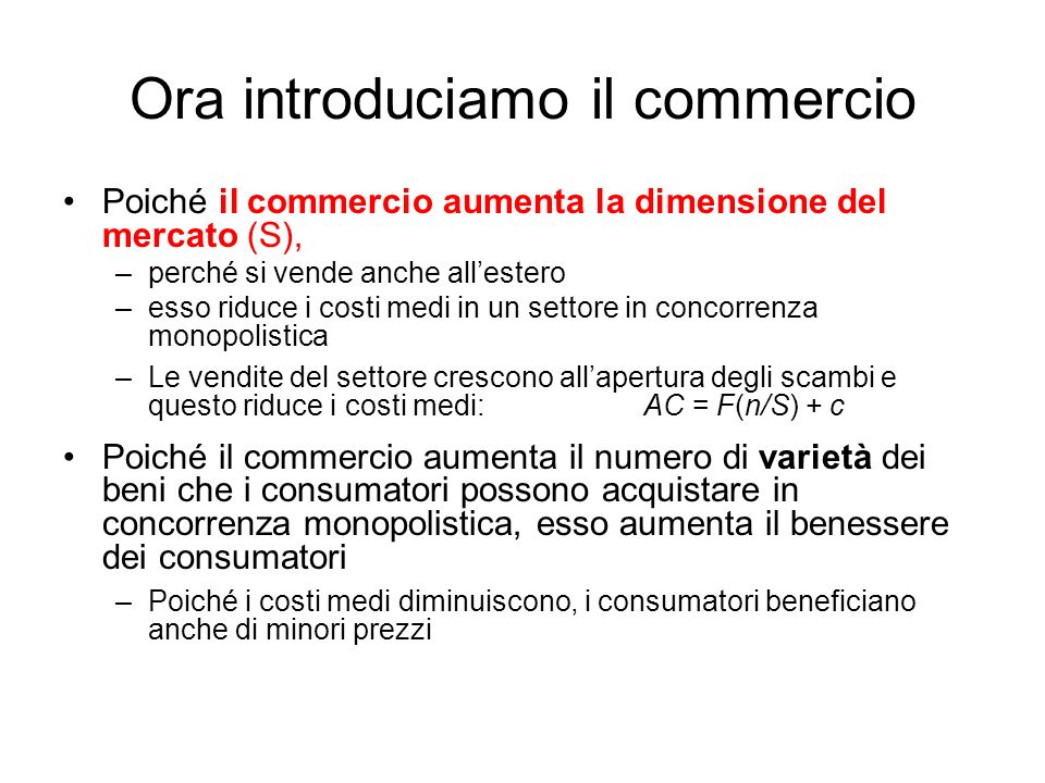 Ora introduciamo il commercio