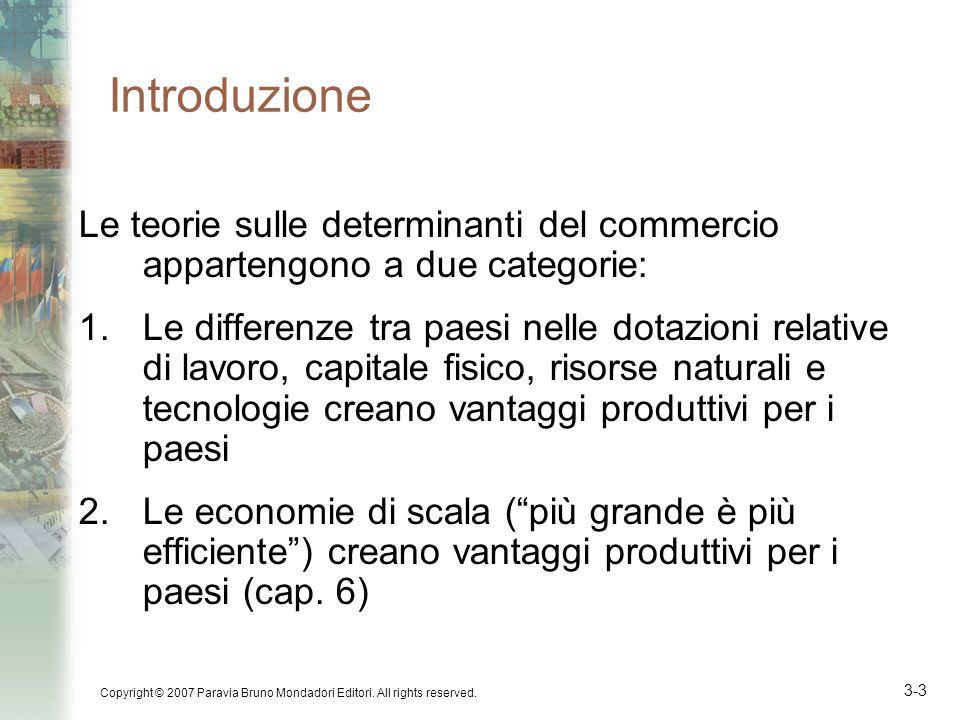 Introduzione Le teorie sulle determinanti del commercio appartengono a due categorie: