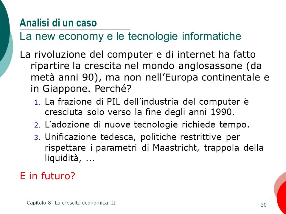 Analisi di un caso La new economy e le tecnologie informatiche