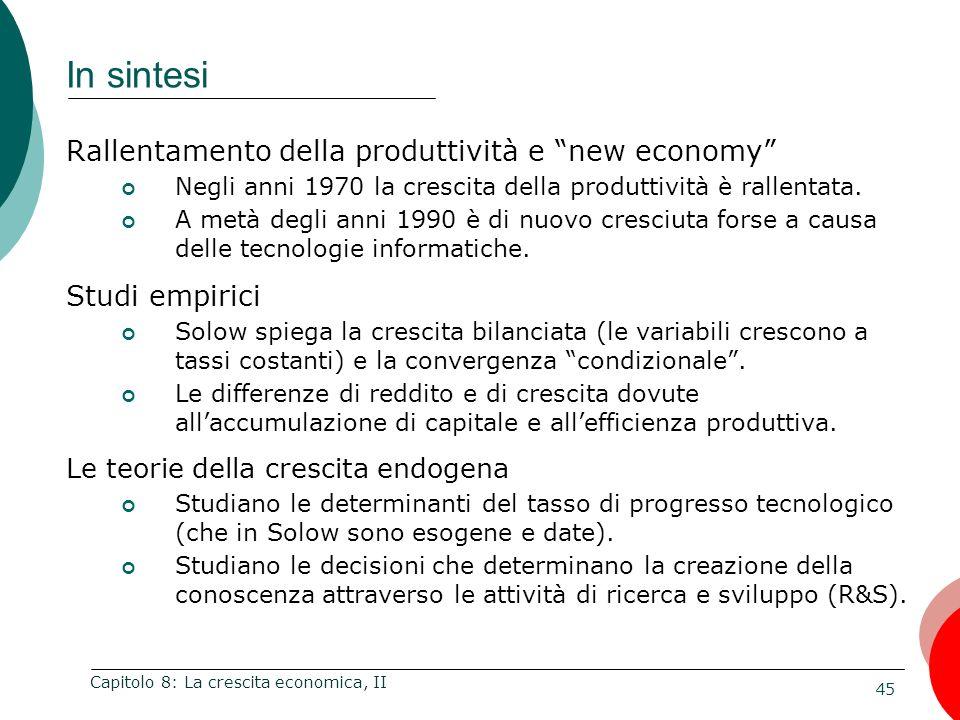 In sintesi Rallentamento della produttività e new economy