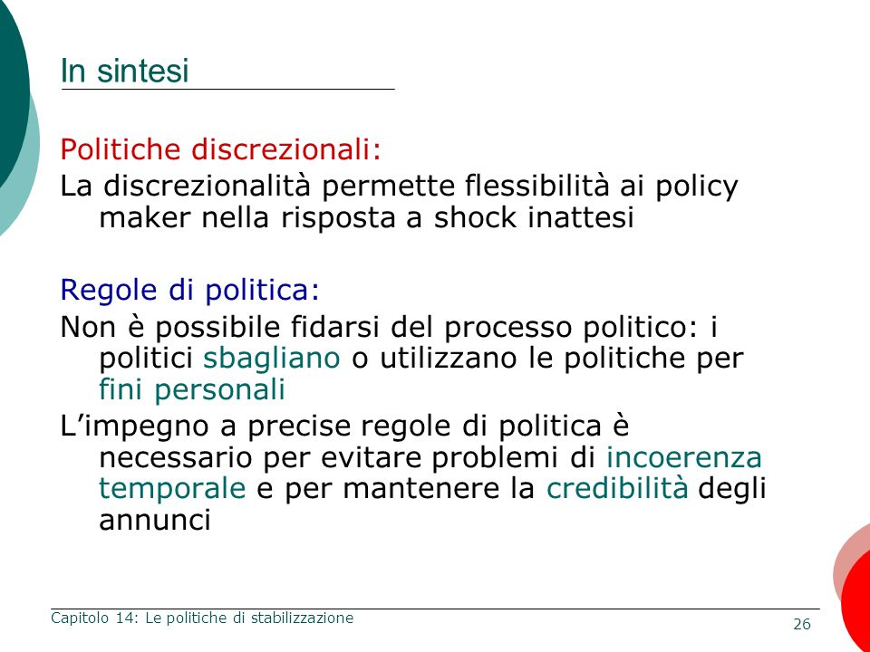 In sintesi Politiche discrezionali: