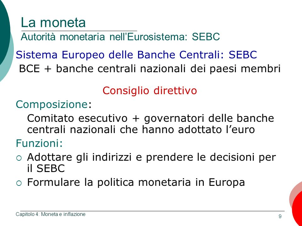 La moneta Autorità monetaria nell'Eurosistema: SEBC