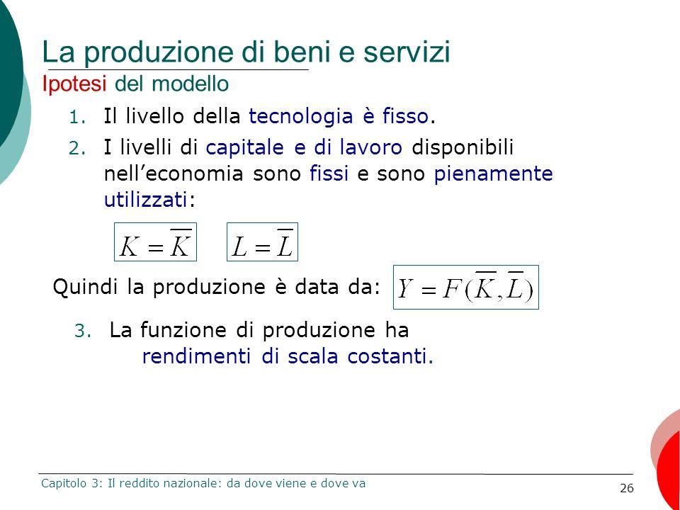 La produzione di beni e servizi Ipotesi del modello