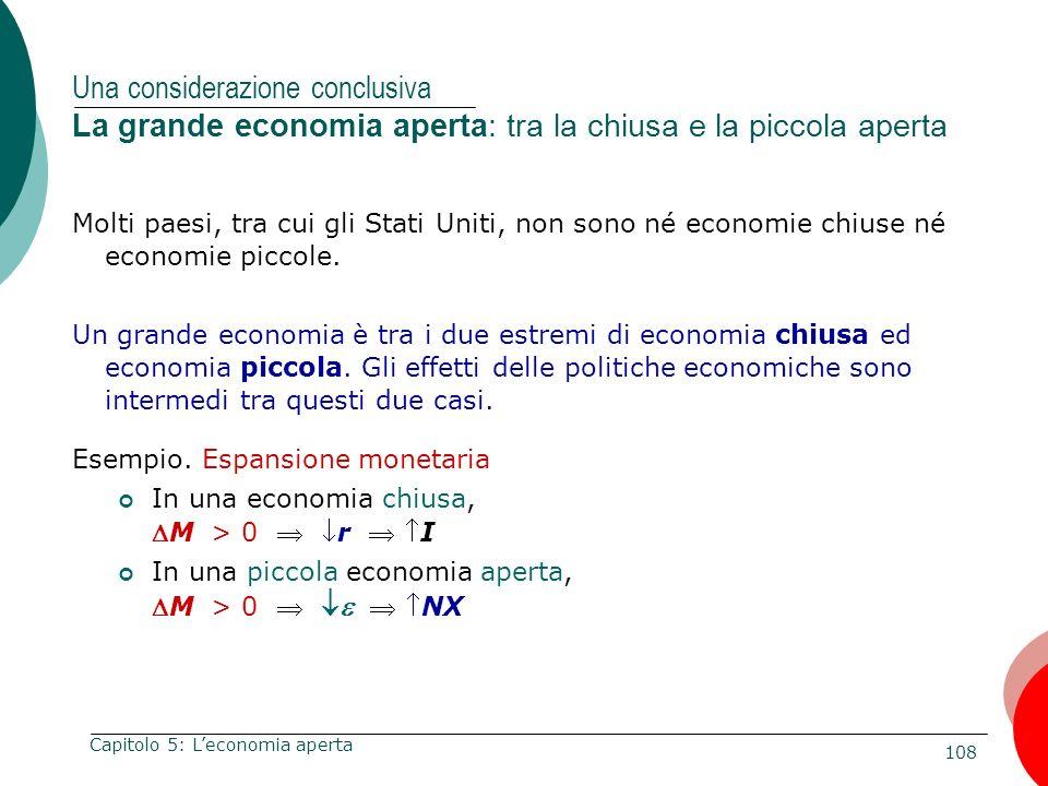 Una considerazione conclusiva La grande economia aperta: tra la chiusa e la piccola aperta