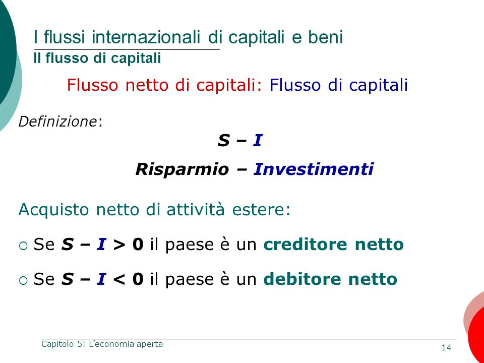 I flussi internazionali di capitali e beni Il flusso di capitali