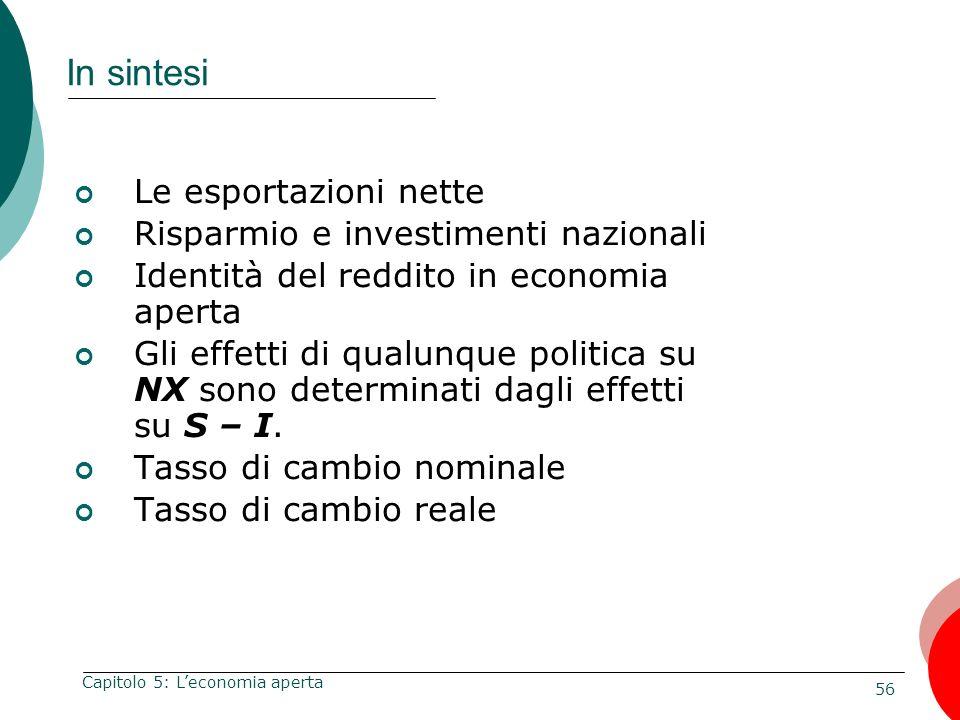 In sintesi Le esportazioni nette Risparmio e investimenti nazionali