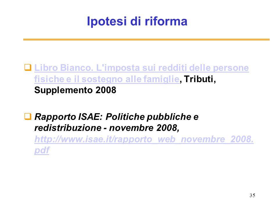 Ipotesi di riforma Libro Bianco. L imposta sui redditi delle persone fisiche e il sostegno alle famiglie, Tributi, Supplemento 2008.