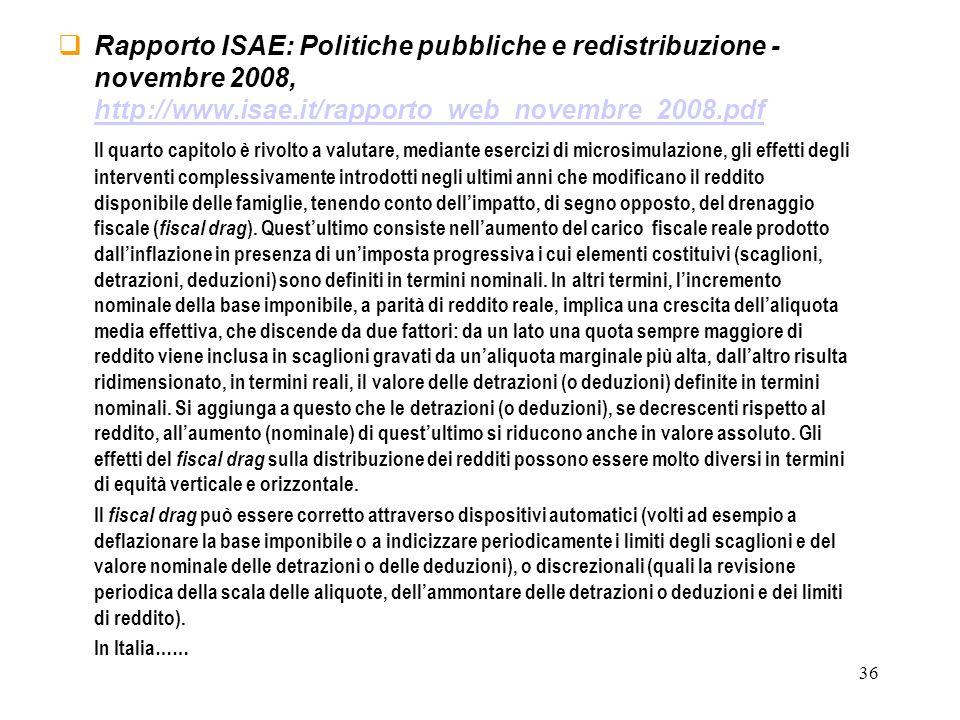 Rapporto ISAE: Politiche pubbliche e redistribuzione - novembre 2008, http://www.isae.it/rapporto_web_novembre_2008.pdf