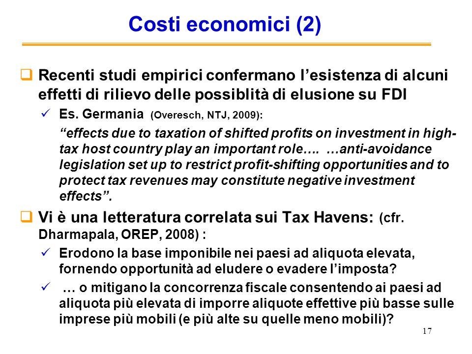Costi economici (2) Recenti studi empirici confermano l'esistenza di alcuni effetti di rilievo delle possiblità di elusione su FDI.
