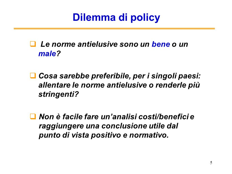 Dilemma di policy Le norme antielusive sono un bene o un male