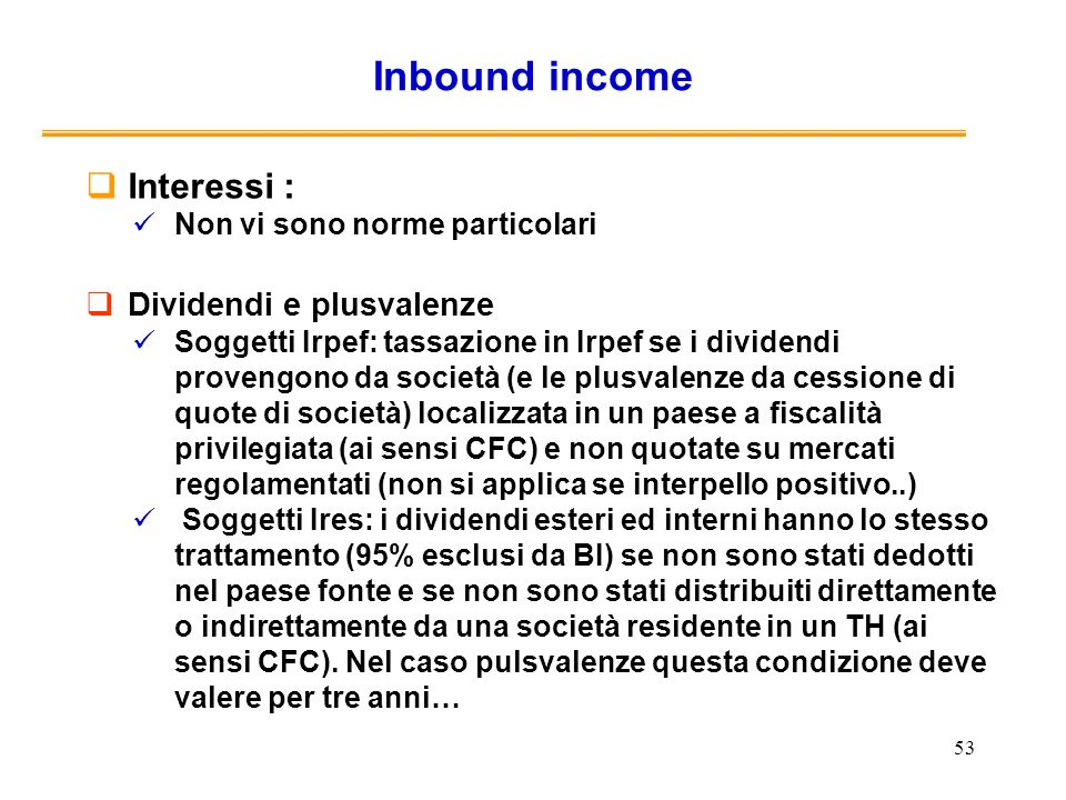 Inbound income Interessi : Dividendi e plusvalenze