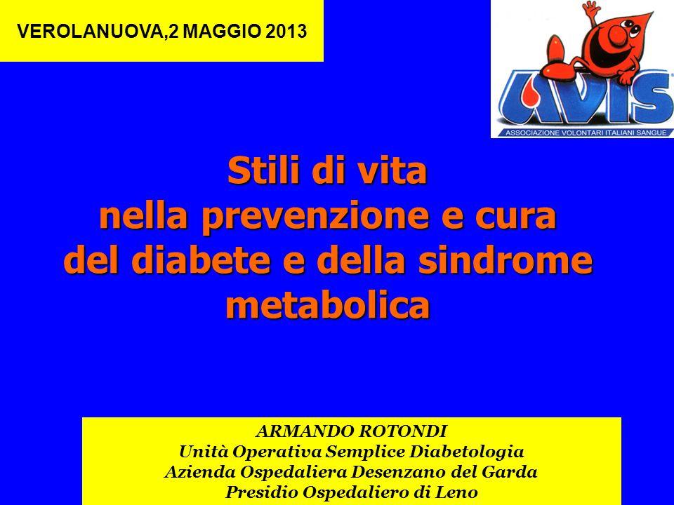 VEROLANUOVA,2 MAGGIO 2013 Stili di vita nella prevenzione e cura del diabete e della sindrome metabolica.