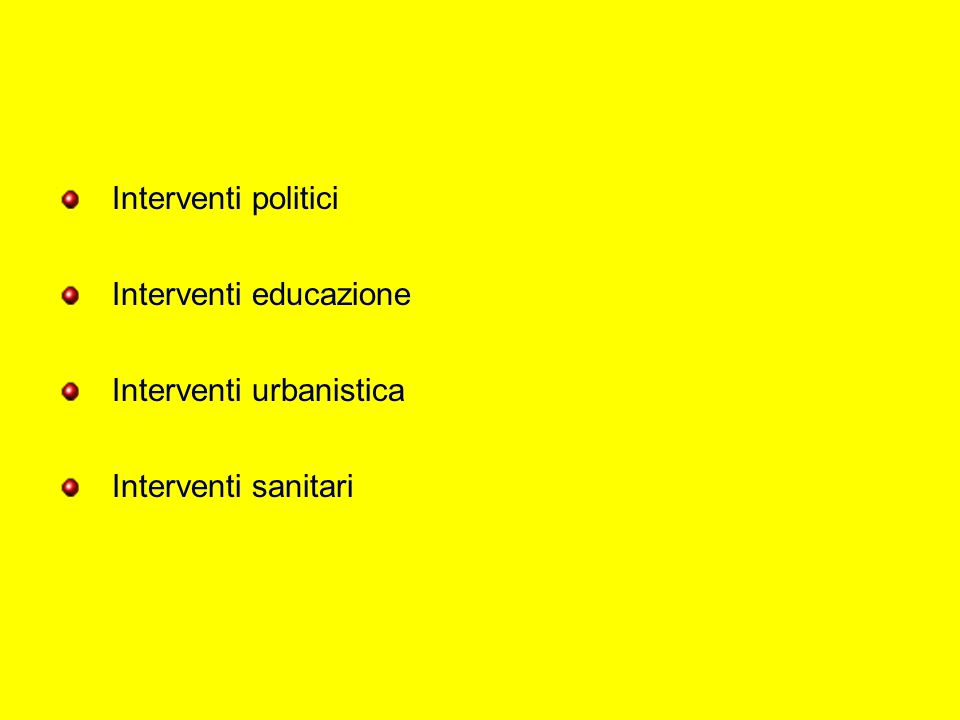 Interventi politici Interventi educazione Interventi urbanistica Interventi sanitari