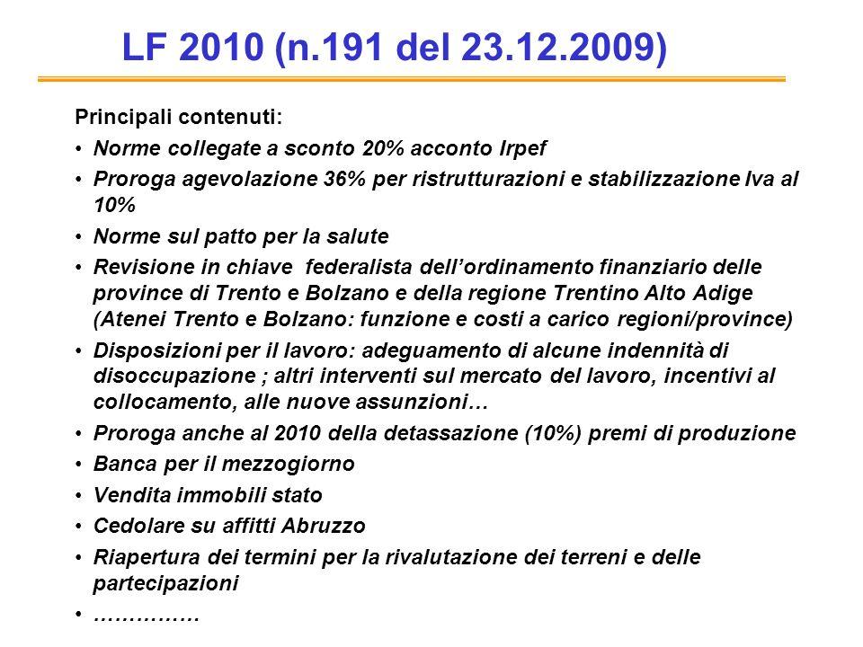 LF 2010 (n.191 del 23.12.2009) Principali contenuti: