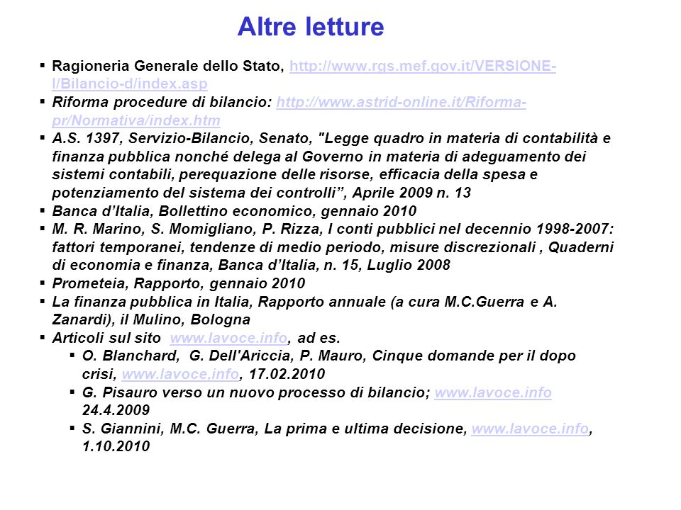 Altre letture Ragioneria Generale dello Stato, http://www.rgs.mef.gov.it/VERSIONE-I/Bilancio-d/index.asp.