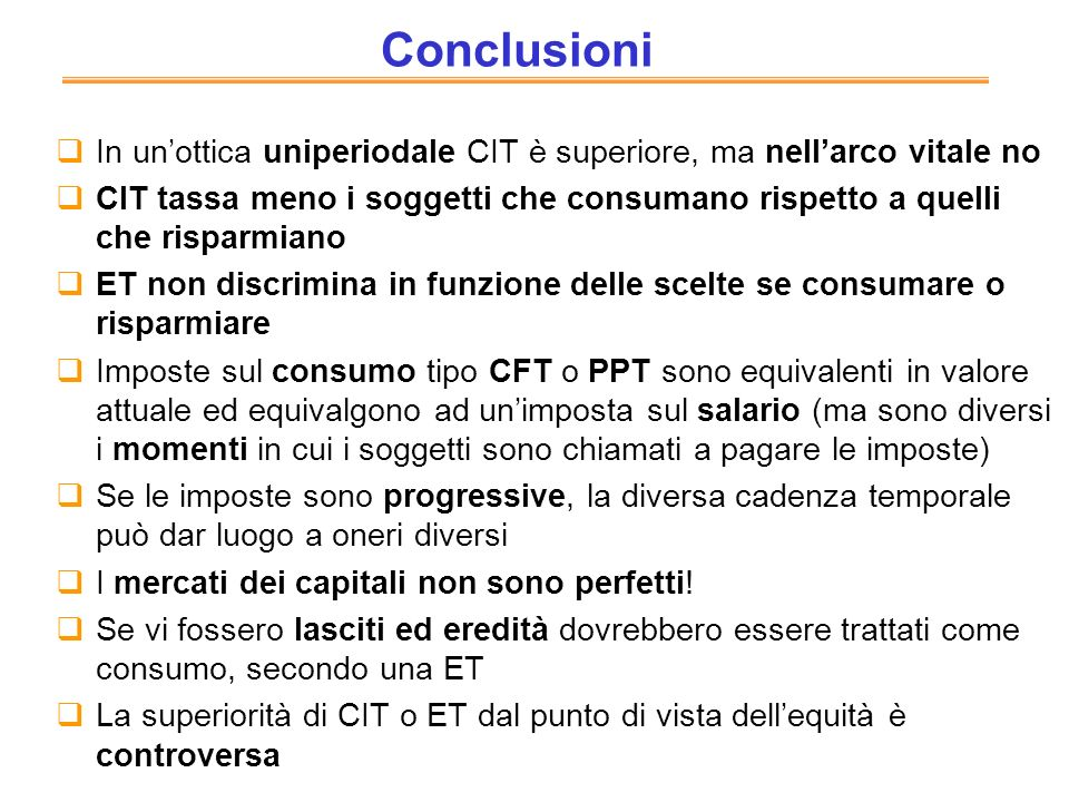 Conclusioni In un'ottica uniperiodale CIT è superiore, ma nell'arco vitale no.