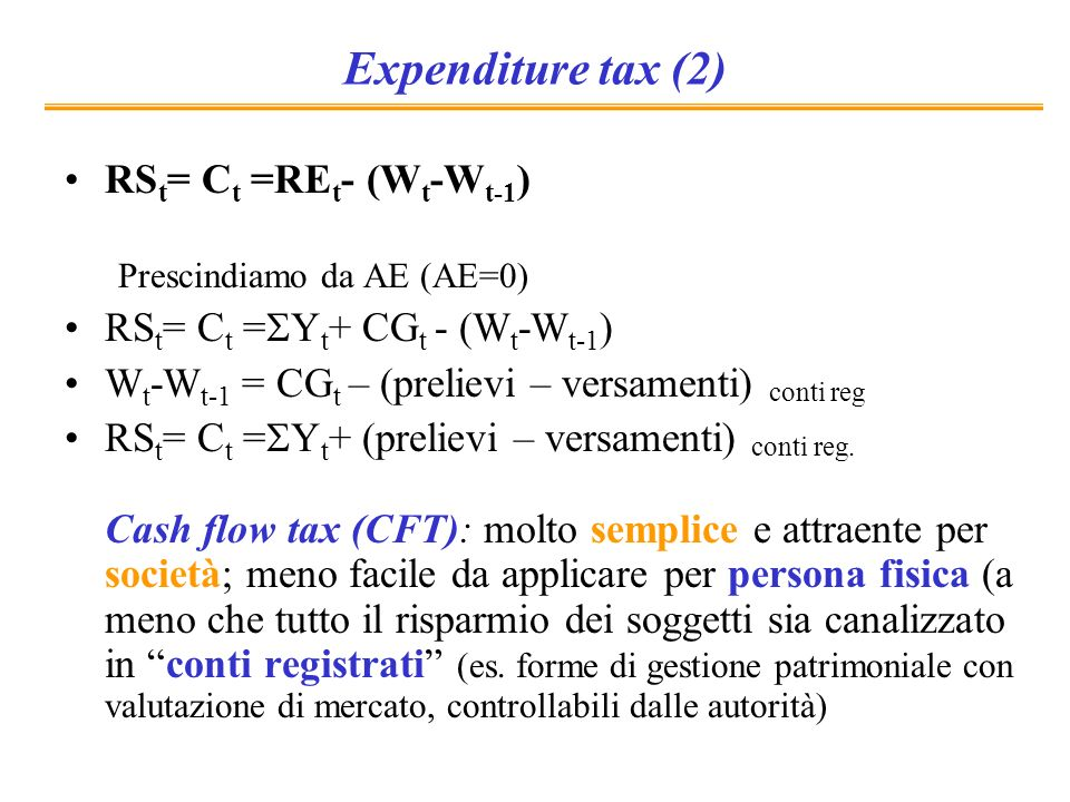 Expenditure tax (2) RSt= Ct =REt- (Wt-Wt-1)