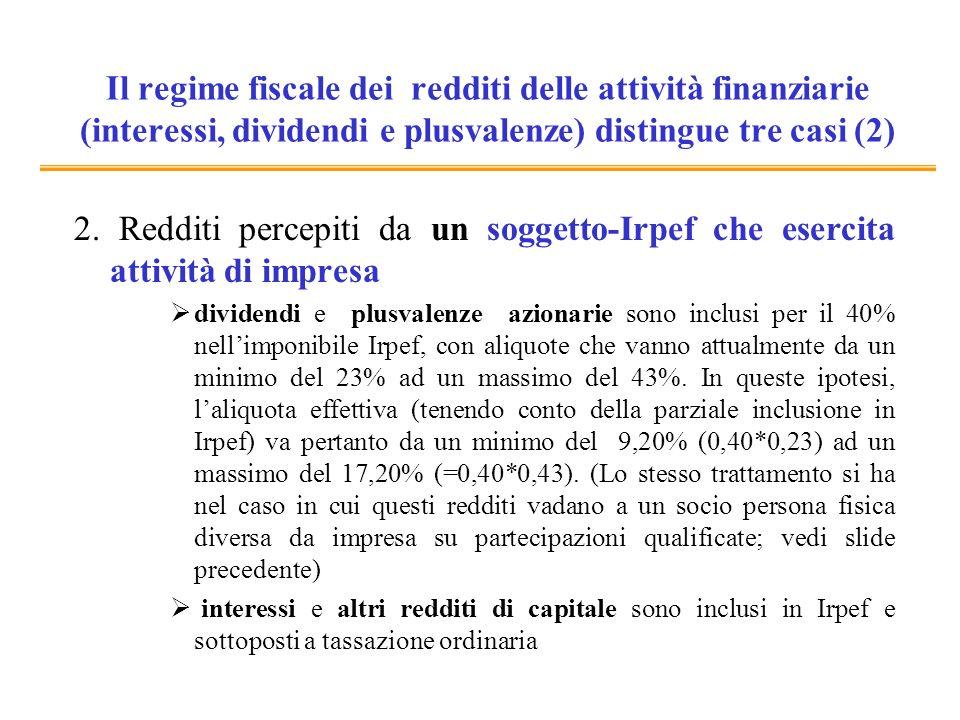 Il regime fiscale dei redditi delle attività finanziarie (interessi, dividendi e plusvalenze) distingue tre casi (2)