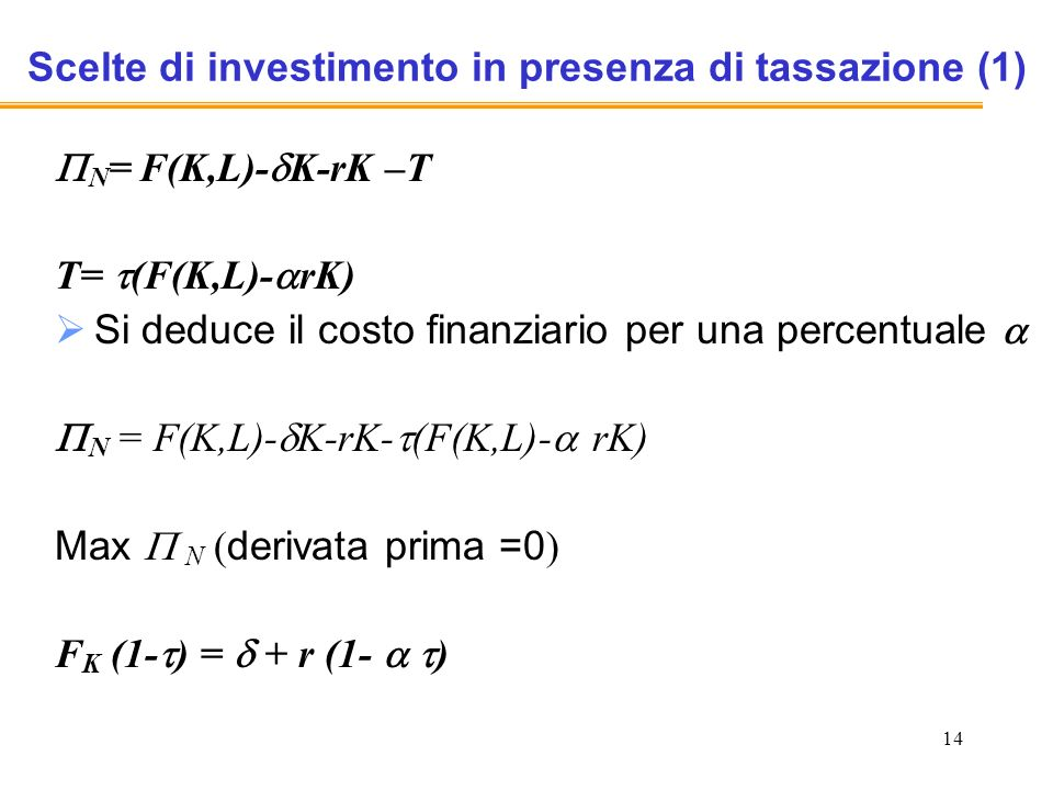 Scelte di investimento in presenza di tassazione (1)