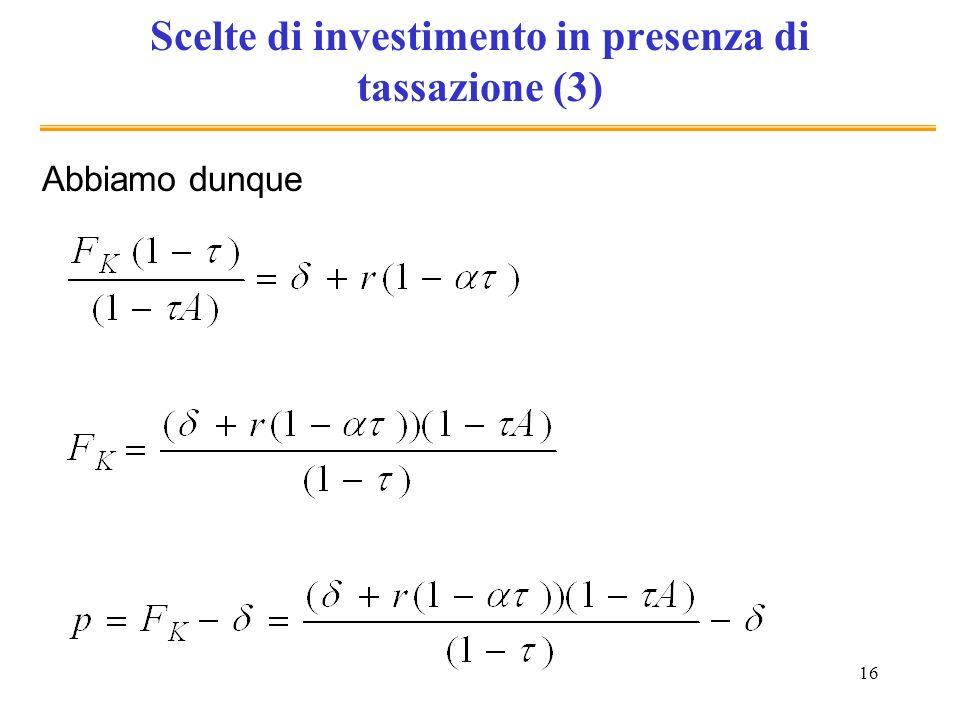 Scelte di investimento in presenza di tassazione (3)
